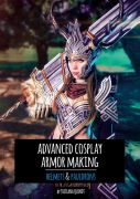Advanced Armor Making – Helmets & Pauldrons by Svetlana Quindt (Kamui Cosplay)
