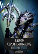 The Book of Cosplay Armor Making by Svetlana Quindt (Kamui Cosplay)