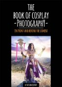 The Book of Cosplay Photography – In Front and Behind the Camera by Svetlana Quindt (Kamui Cosplay)